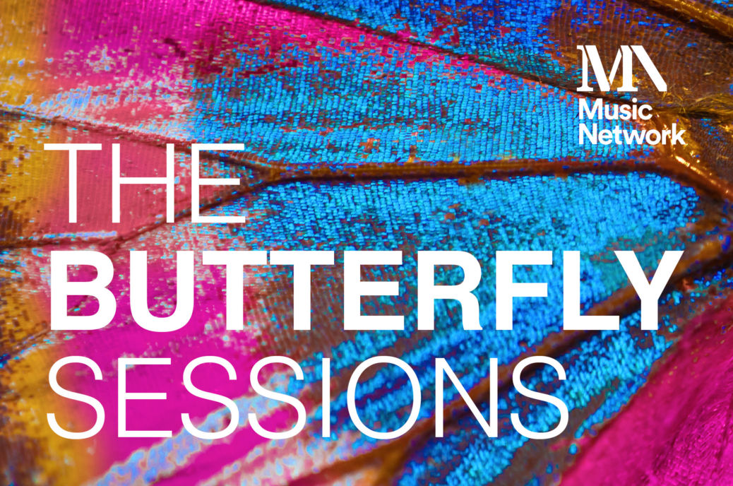 Music Network unveils exciting line-up for The Butterfly Sessions